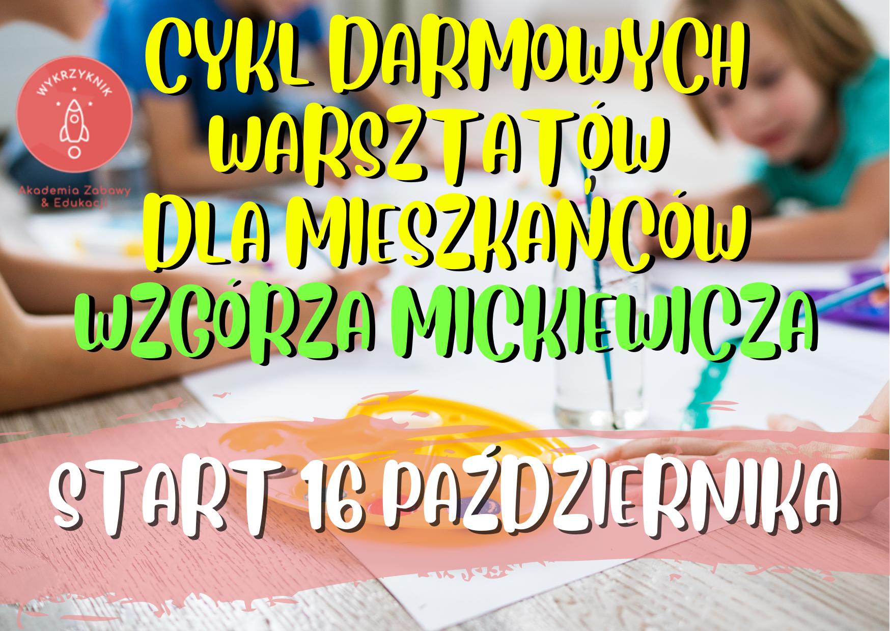 Darmowe warsztaty dla mieszkańców Wzgórza Mickiewicza