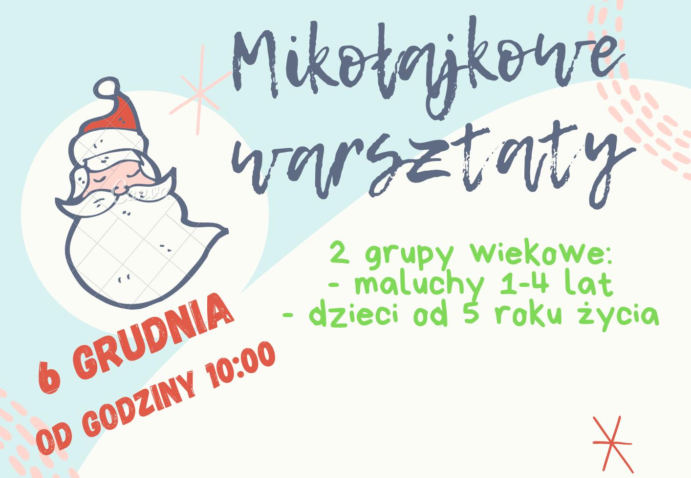 Mikołajki – warsztaty dla maluchów i dzieci od 5 roku życia!