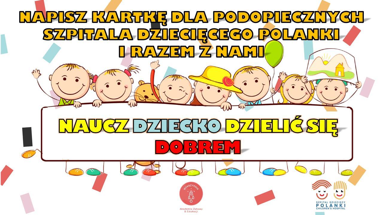 AKCJA CHARYTATYWNA kartka dla podopiecznych szpitala dziecięcego Polanki!